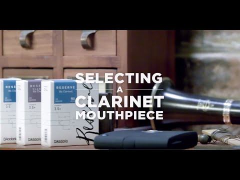 D'Addario Core: How to Select a Clarinet Mouthpiece