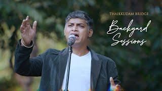 Piya Re Piya Re   Thaikkudam Bridge   Nusrat Fateh Ali Khan Cover   Backyard Sessions