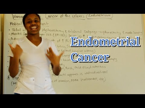 Medical Surgical Women's Health: Endometrial Cancer