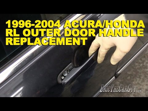 1996-2004 Acura/Honda RL Outer Door Handle Replacement