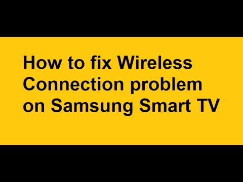 How to fix Wireless Connection problem on Samsung Smart TV