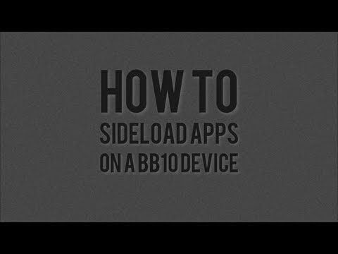 How to sideload apps on a BB10 device (the easy way)
