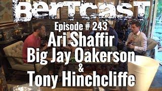 BERTCAST #243 – Ari Shaffir, Big Jay Oakerson, Tony Hinchcliffe, & ME