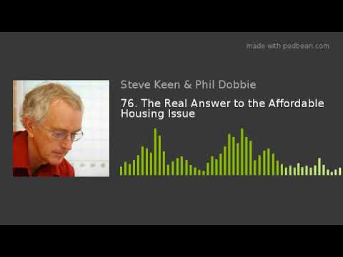 76. The Real Answer to the Affordable Housing Issue