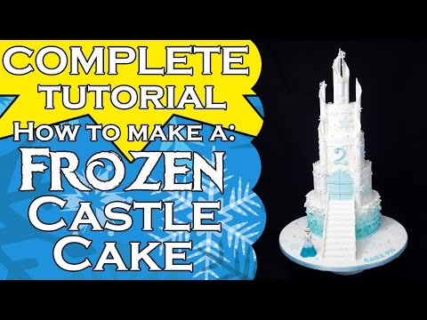 How to make a Frozen Castle Cake - Complete Tutorial