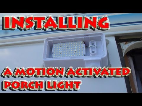 Security For Your Rig! Installation of the Motion Activated LED Porch Light on the Campervan RV
