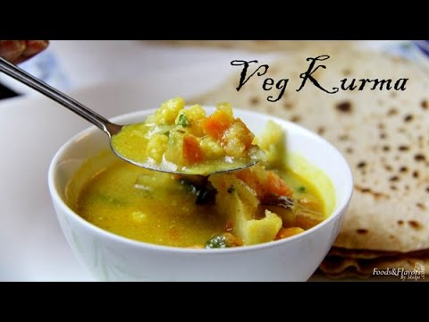 Veg Kurma Recipe | South Indian Vegetable Kurma Recipe - Indian Recipes for Dinner and Lunch