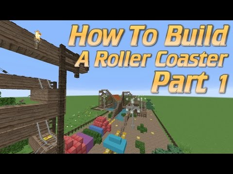 MINECRAFT: HOW TO BUILD A ROLLER COASTER IN MINECRAFT Part1 | How To Build In Minecraft Tutorial