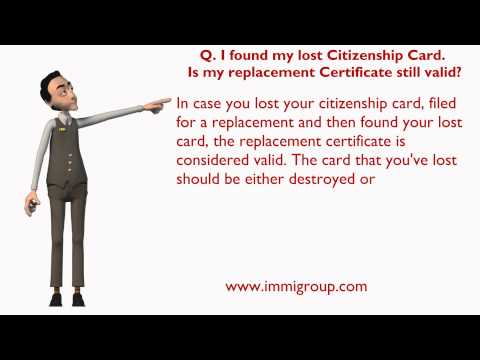 I found my lost Citizenship Card. Is my replacement Certificate still valid?