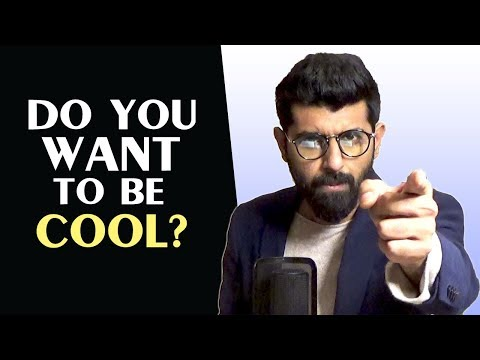 Learn How to be Actually Cool and not a Moron!