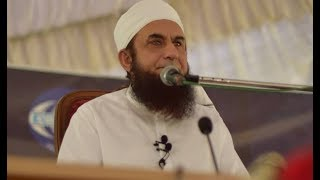 Molana Tariq Jameel Latest Bayan 25 May 2018