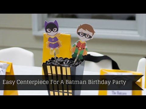How To Make a Centerpiece For A Batman Birthday Party