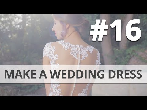 How to make your own Wedding Dress DIY Part 16