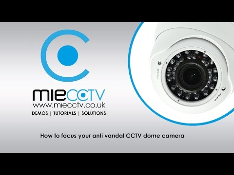 How to Focus your Anti Vandal CCTV dome camera from MIECCTV.co.uk