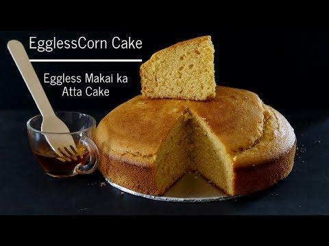 Eggless Corn Cake - Eggless Makai ka Atta Cake - Eggless Corn Bread