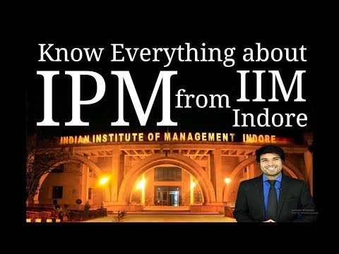 IPM/IIM After Class 12th, Know Everything About IPM INTEGRATED PROGRAM IN MANAGEMENT After Class XII