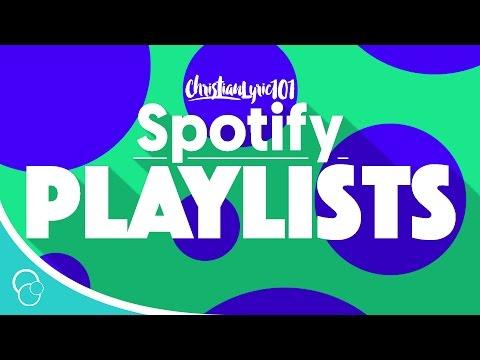 ChristianLyric101 Presents | Spotify Playlists