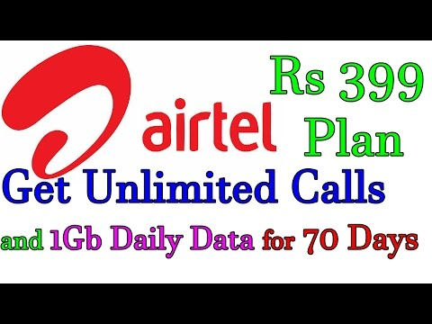 Airtel Rs 399 Plan : Get Unlimited Calls and 1Gb Daily Data For 70 Days