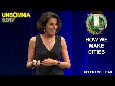 UNSOMNIA 2.017 - Helen Lochhead - How We Make Cities