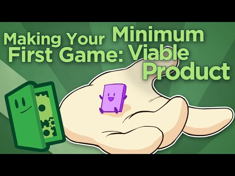 Making Your First Game: Minimum Viable Product - Scope Small, Start Right - Extra Credits