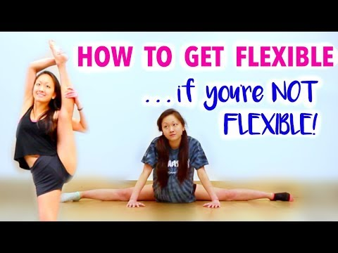 How To Be FLEXIBLE - if you're NOT FLEXIBLE!