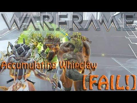 Warframe - Accumulating Whipclaw [FAIL!]