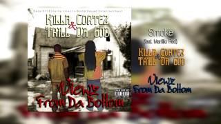 Killa Cortez & Trill Da God - Smoke (ft.  Martillo Red)