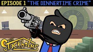 The Stockholms Ep 1: The Dinnertime Crime