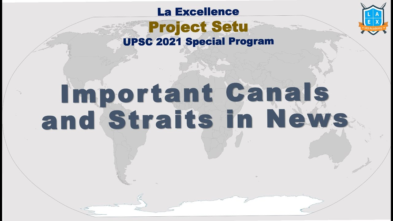 Important Canals and Straits in the World || Project Setu (Day 2) ||Mana La Excellence