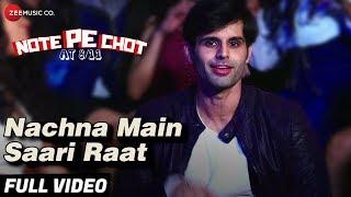 Nachna Main Saari Raat - Full Video | Note Pe Chot At 8/11 | Ranbir Kallsi | Raul & Ravish