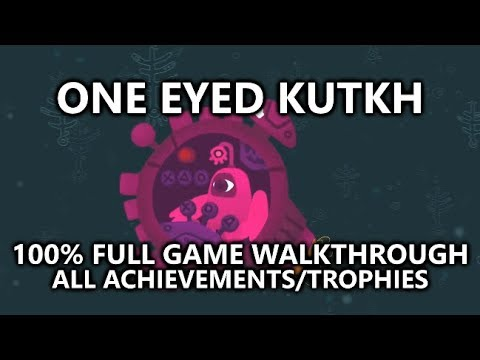 One Eyed Kutkh - 100% Full Game Walkthrough - All Achievements/Trophies