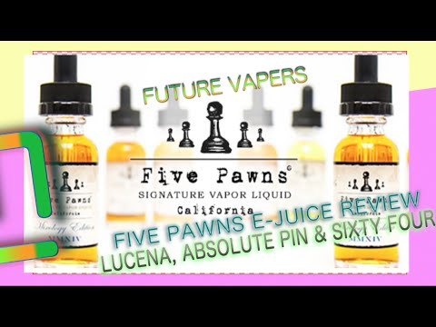 Five Pawns E-Juice - Lucena, Absolute Pin & Sixty Four
