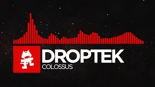 [DnB] - Droptek - Colossus [Monstercat Release]
