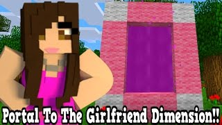 Minecraft How To Make A Portal To The Girlfriend Dimension - Girlfriend Dimension Showcase!!!
