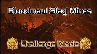 Challenge Mode Gold - Bloodmaul Slag Mines