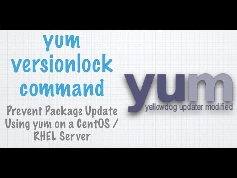 yum-versionlock: Lock rpm/yum Packages on a CentOS/RHEL Based Server