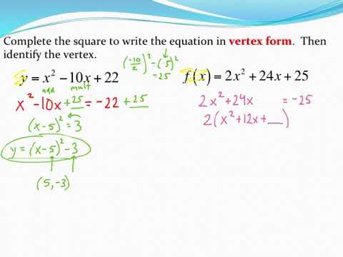 Completing the square to write a quadratic equation in vertex form