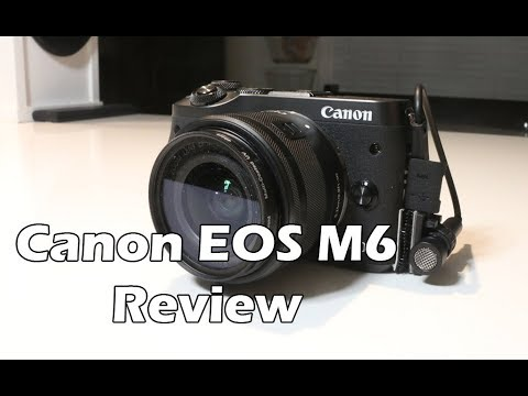 Canon EOS M6 Review - A Vloggers Camera?