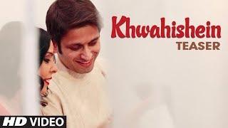 Khwahishein Video Song Teaser | Rachna Mankotia | Feat Saurabh Thakur