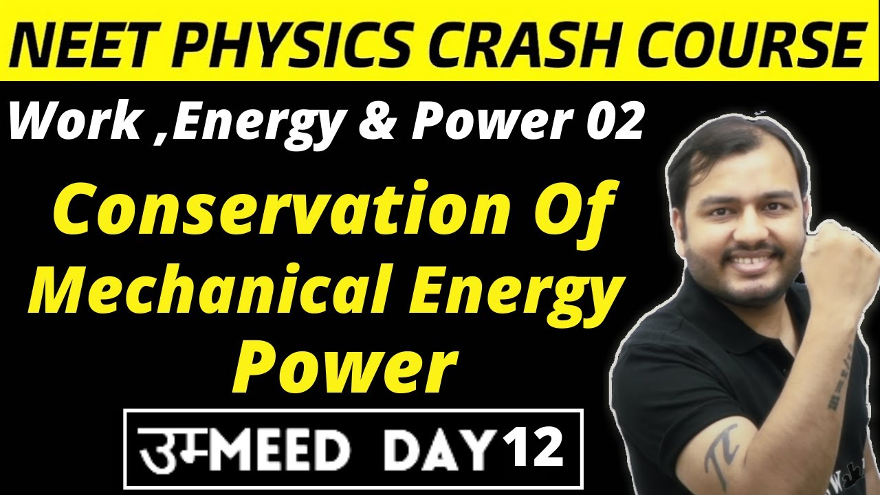 Work Energy and Power 02 || Conservation of Mechanical Energy , Power|| NEET Physics Crash Course