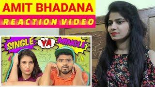 Amit Bhadana   Reaction Video   Single Ya Mingle ?   BollyReacts