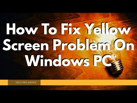 How To Fix Yellow Screen Problem On Windows PC