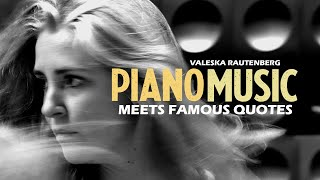 PIANO MUSIC meets famous QUOTES 🎹  With VALESKA RAUTENBERG 🇩🇪