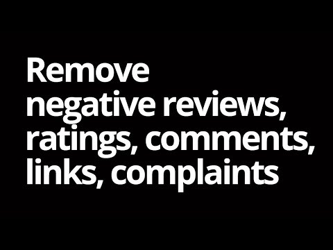 Remove negative / bad reviews, ratings, comments and complaints
