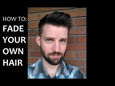 How to Give Yourself a Fade Haircut - Tutorial