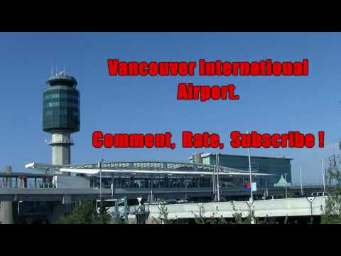 World's Nicest Airport: Vancouver, British Columbia, Canada  YVR (HD)