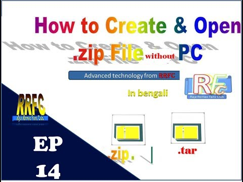 How to Create & Open .zip file without PC - Episode 14 (bengali)