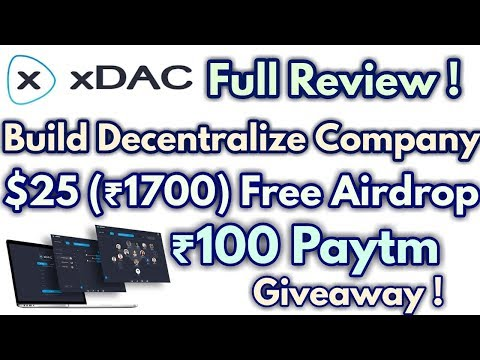 Xdac Review | Free $25 Worth Rs.1700 Tokens & Rs.100 Paytm Giveaway !