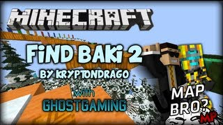 [uMap 18] Minecraft Find Baki 2 w/ GhostGaming