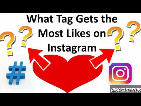 What Tags Get The Most Likes on Instagram - Top 20 Hashtags to Use for Likes on IG